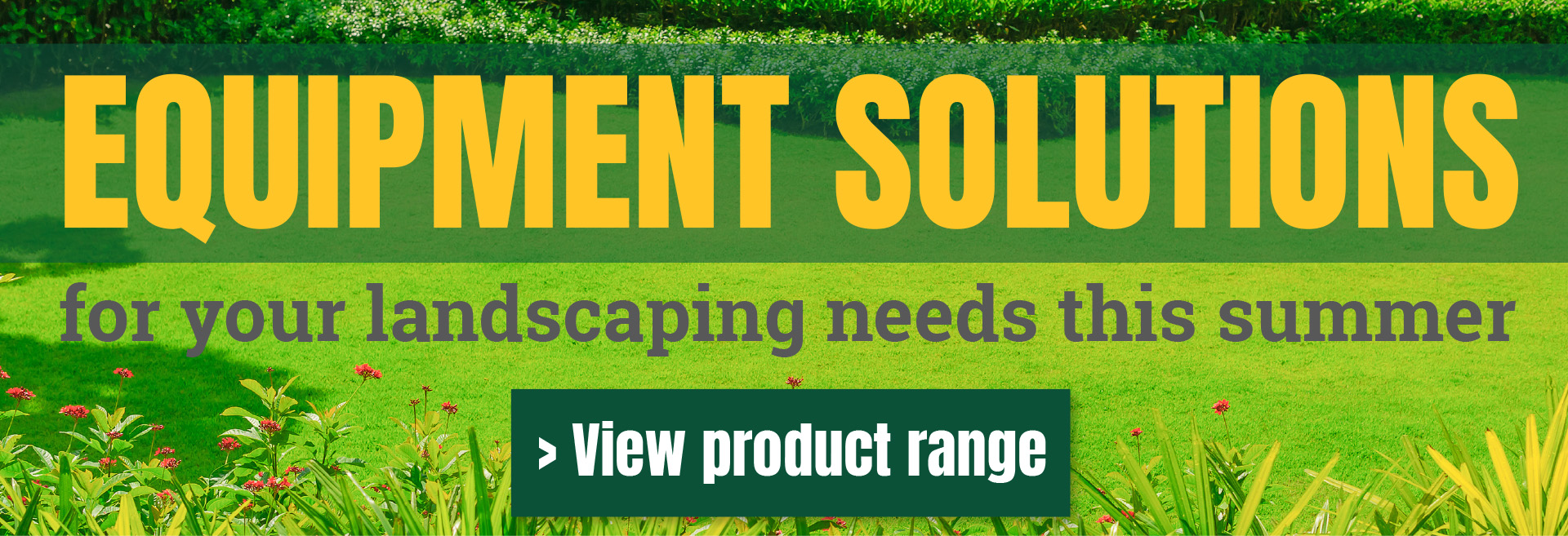 Equipment solutions for your landscaping needs
